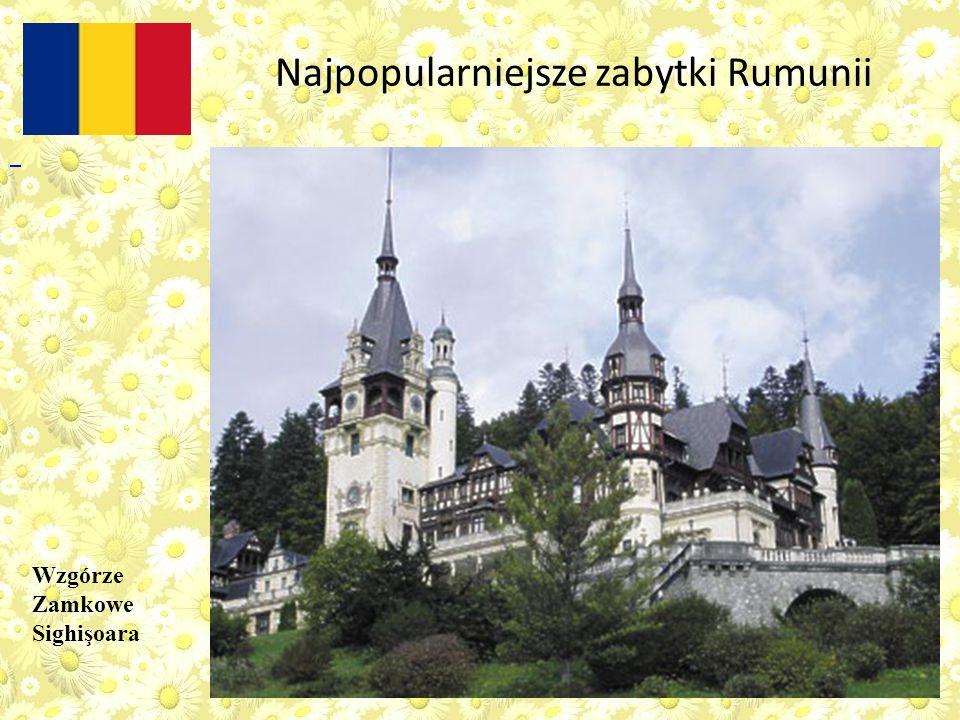 Wzgórze Zamkowe Sighişoara Najpopularniejsze zabytki Rumunii