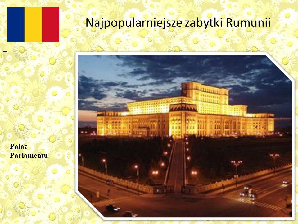 Pałac Parlamentu Najpopularniejsze zabytki Rumunii