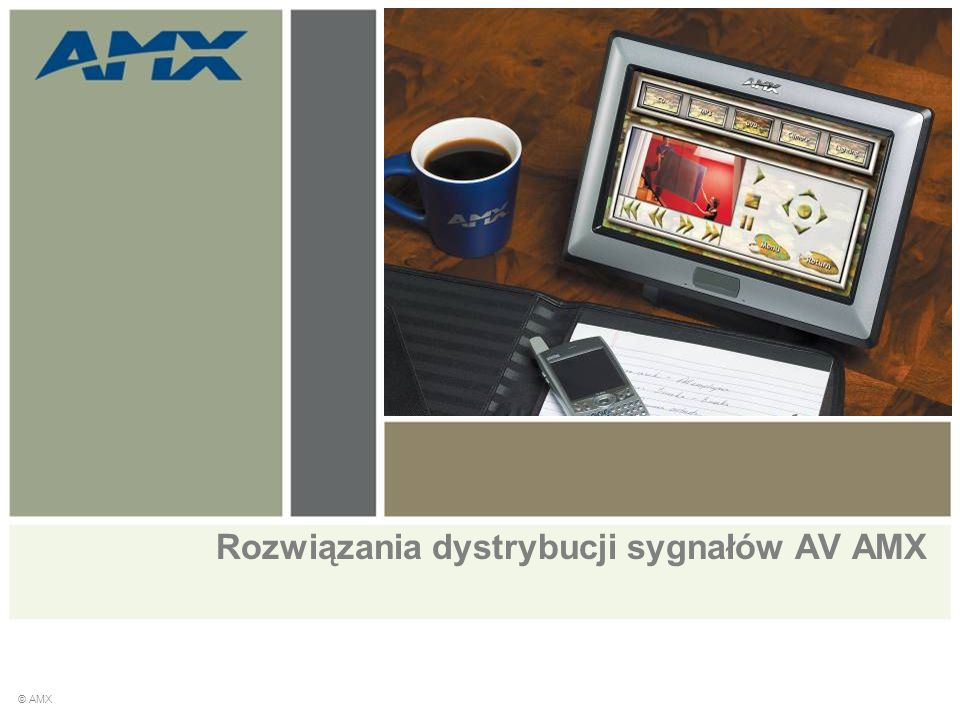 Rozwiązania dystrybucji sygnałów AV AMX © AMX