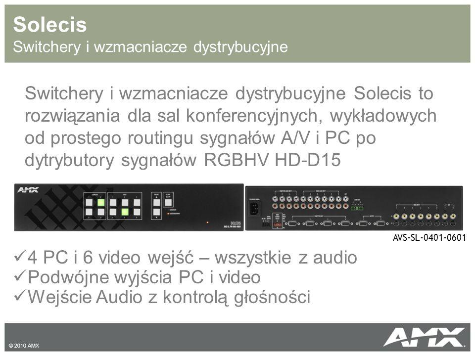 Solecis Switchery i wzmacniacze dystrybucyjne 4 PC i 6 video wejść – wszystkie z audio Podwójne wyjścia PC i video Wejście Audio z kontrolą głośności Switchery i wzmacniacze dystrybucyjne Solecis to rozwiązania dla sal konferencyjnych, wykładowych od prostego routingu sygnałów A/V i PC po dytrybutory sygnałów RGBHV HD-D15 AVS-SL-0401-0601 © 2010 AMX