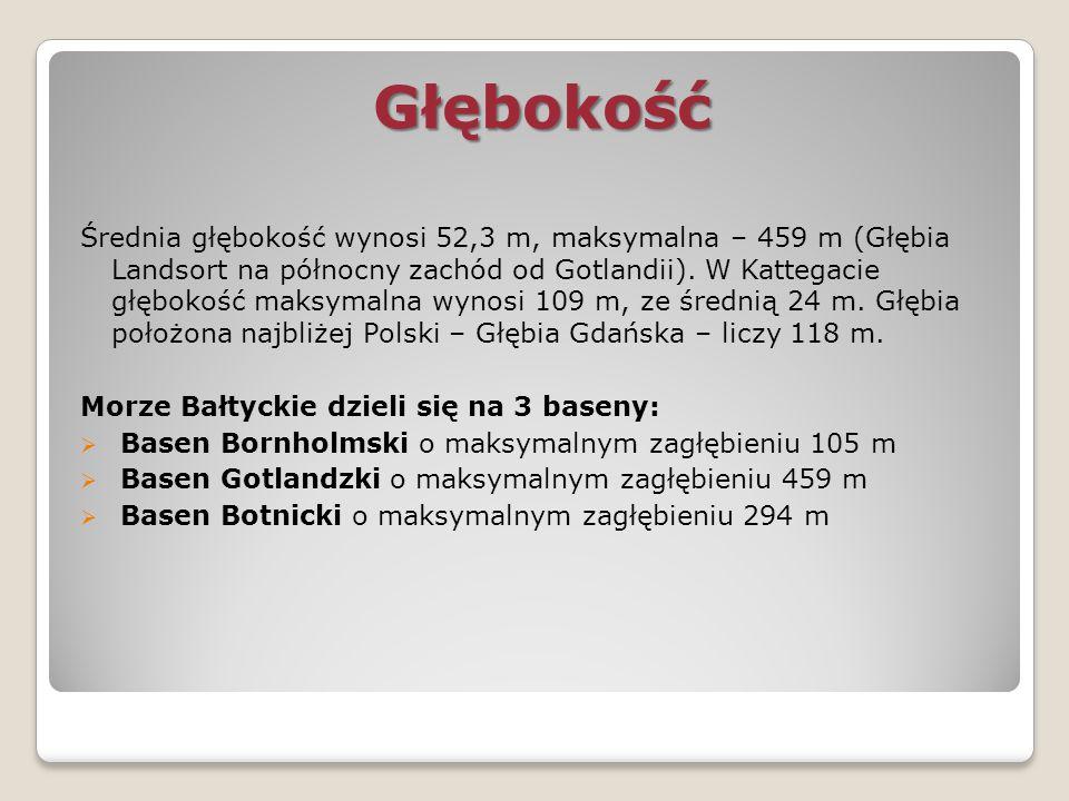 Głębokość Średnia głębokość wynosi 52,3 m, maksymalna – 459 m (Głębia Landsort na północny zachód od Gotlandii). W Kattegacie głębokość maksymalna wyn