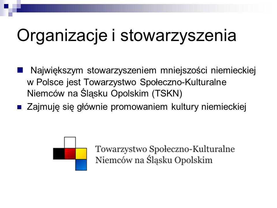 Organizacje i stowarzyszenia Największym stowarzyszeniem mniejszości niemieckiej w Polsce jest Towarzystwo Społeczno-Kulturalne Niemców na Śląsku Opol