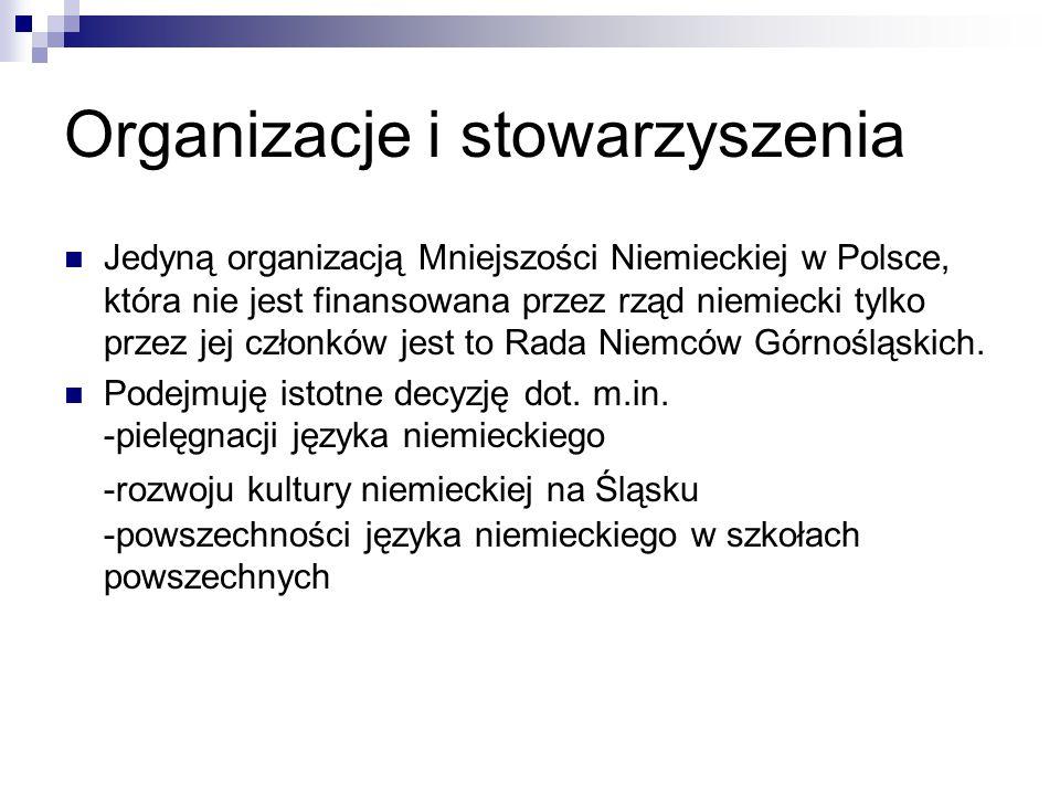 Organizacje i stowarzyszenia Jedyną organizacją Mniejszości Niemieckiej w Polsce, która nie jest finansowana przez rząd niemiecki tylko przez jej czło