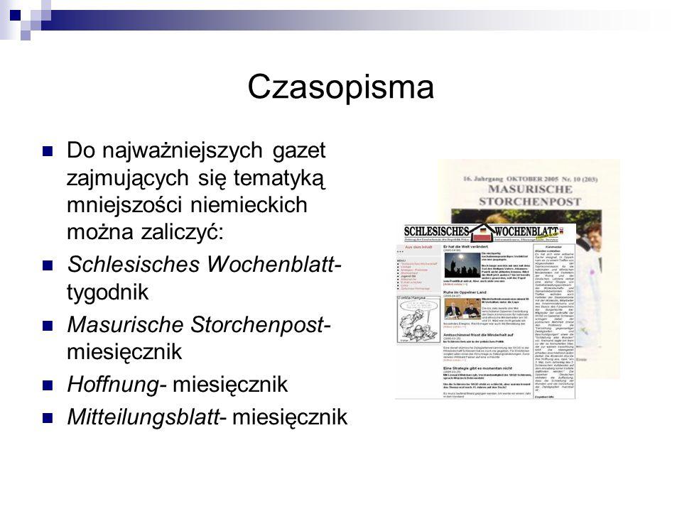 Czasopisma Do najważniejszych gazet zajmujących się tematyką mniejszości niemieckich można zaliczyć: Schlesisches Wochenblatt- tygodnik Masurische Sto