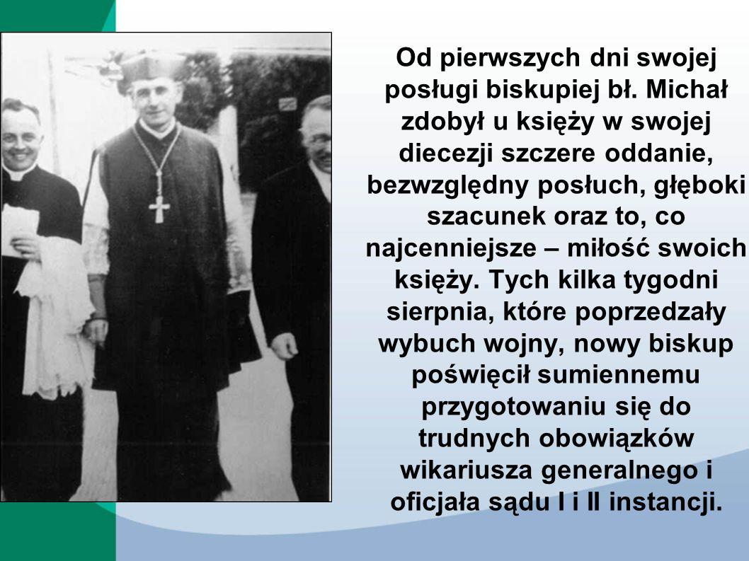 Od pierwszych dni swojej posługi biskupiej bł. Michał zdobył u księży w swojej diecezji szczere oddanie, bezwzględny posłuch, głęboki szacunek oraz to