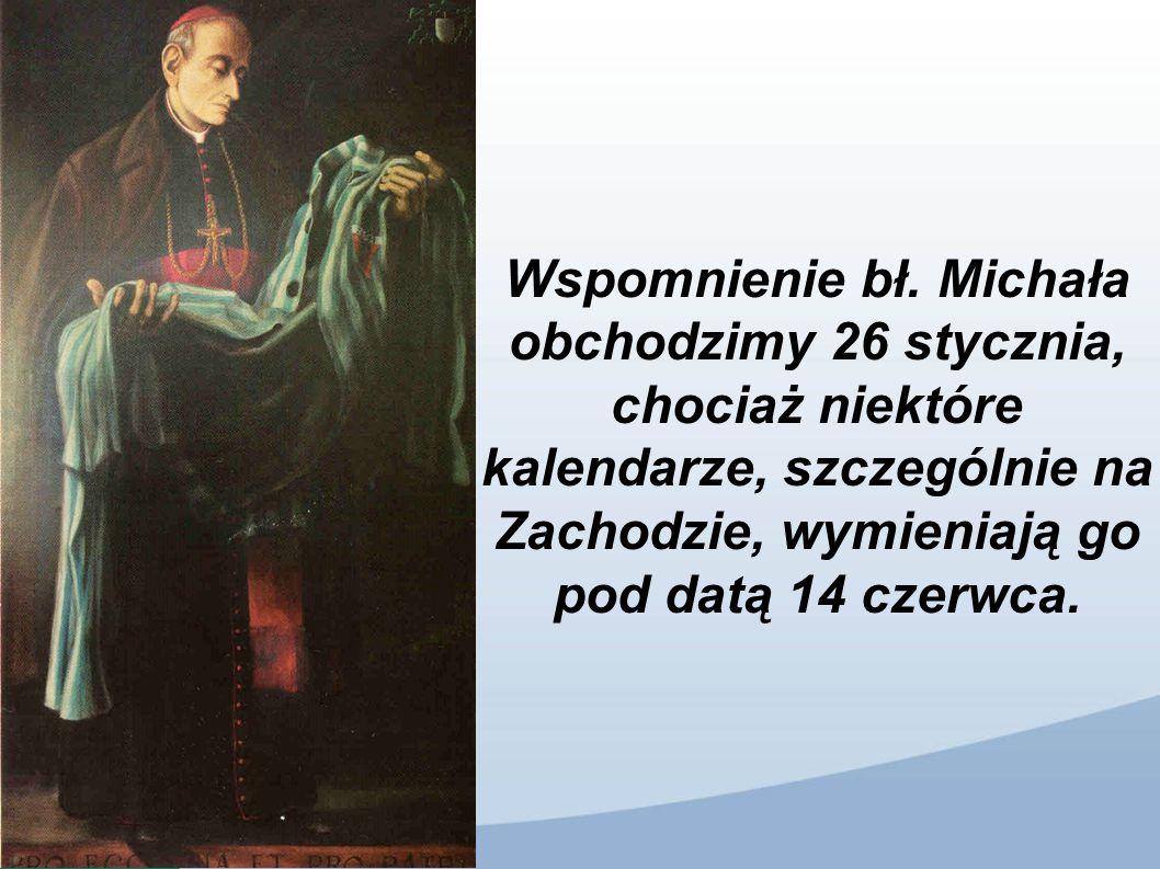 Wspomnienie bł. Michała obchodzimy 26 stycznia, chociaż niektóre kalendarze, szczególnie na Zachodzie, wymieniają go pod datą 14 czerwca.