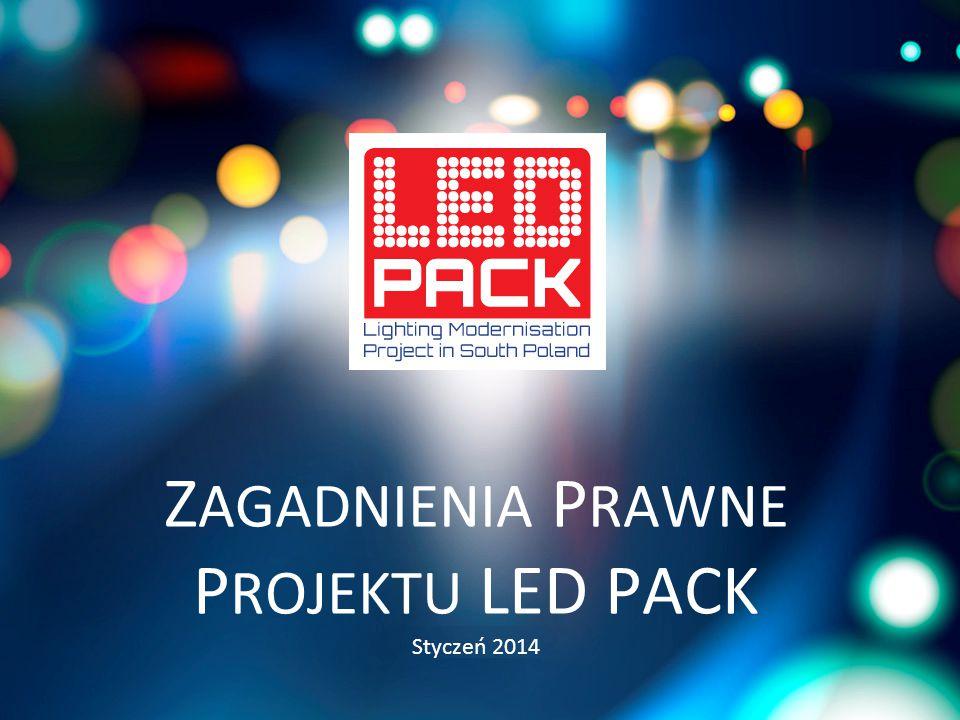Z AGADNIENIA P RAWNE P ROJEKTU LED PACK Styczeń 2014