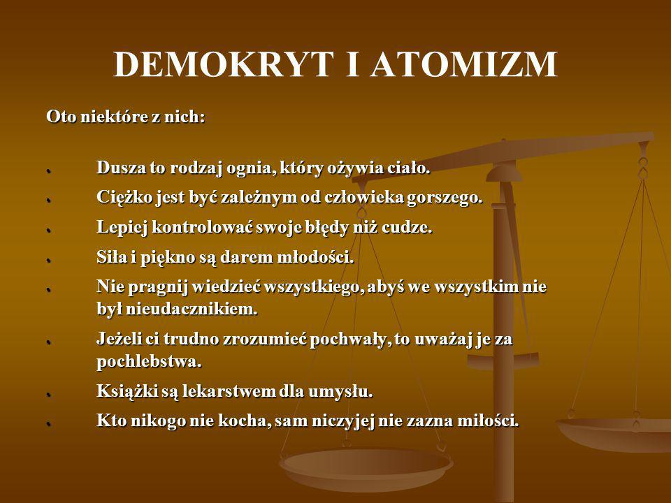 DEMOKRYT I ATOMIZM Zmysły, Teatr A3 w Warszawie Demokryt dokonał kategoryzacji poznania na rozumne i zmysłowe.