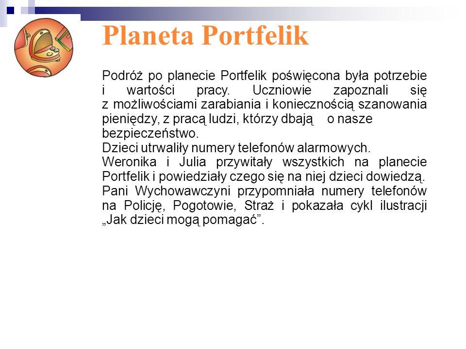 Planeta Portfelik Podróż po planecie Portfelik poświęcona była potrzebie i wartości pracy.
