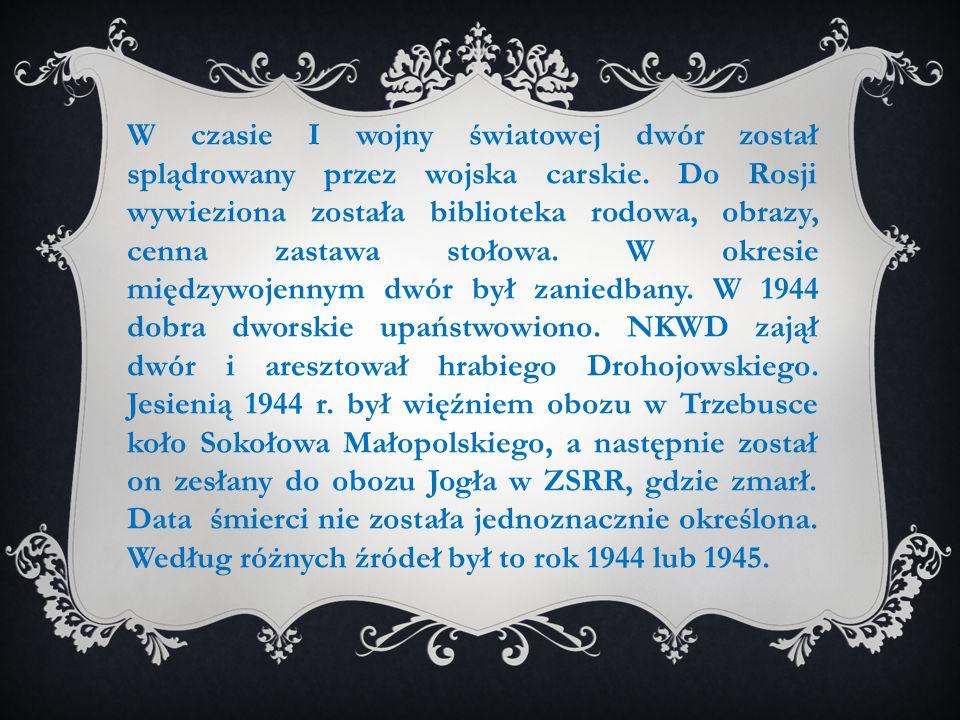 W czasie I wojny światowej dwór został splądrowany przez wojska carskie. Do Rosji wywieziona została biblioteka rodowa, obrazy, cenna zastawa stołowa.