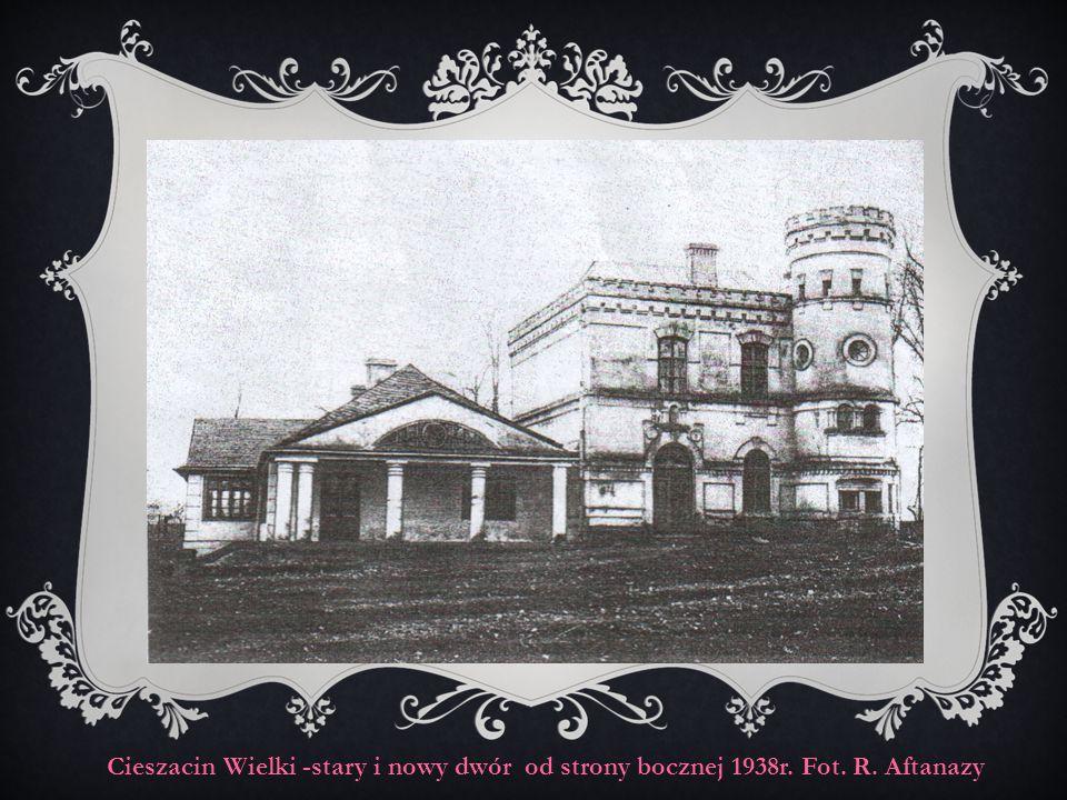Cieszacin Wielki -stary i nowy dwór od strony bocznej 1938r. Fot. R. Aftanazy