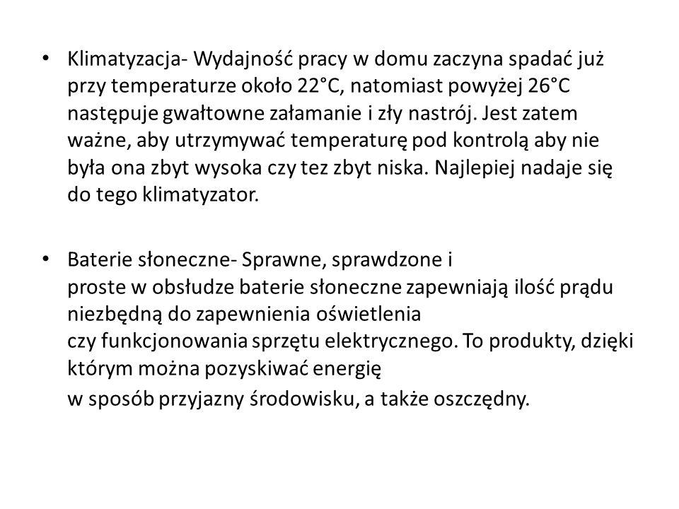 Klimatyzacja- Wydajność pracy w domu zaczyna spadać już przy temperaturze około 22°C, natomiast powyżej 26°C następuje gwałtowne załamanie i zły nastr