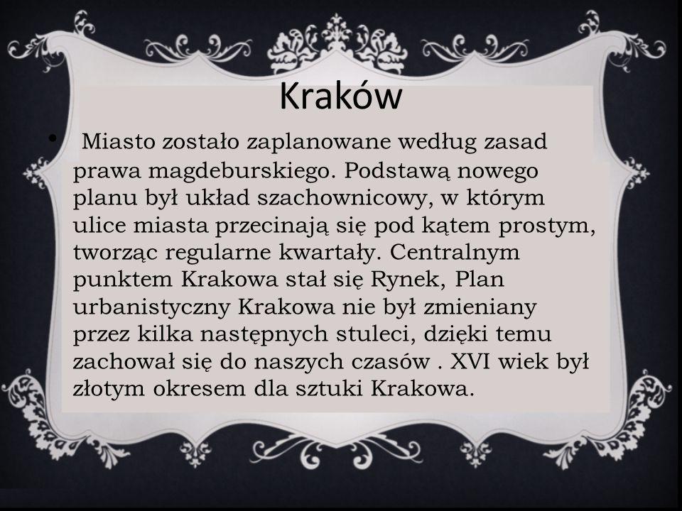 Kraków Miasto zostało zaplanowane według zasad prawa magdeburskiego. Podstawą nowego planu był układ szachownicowy, w którym ulice miasta przecinają s