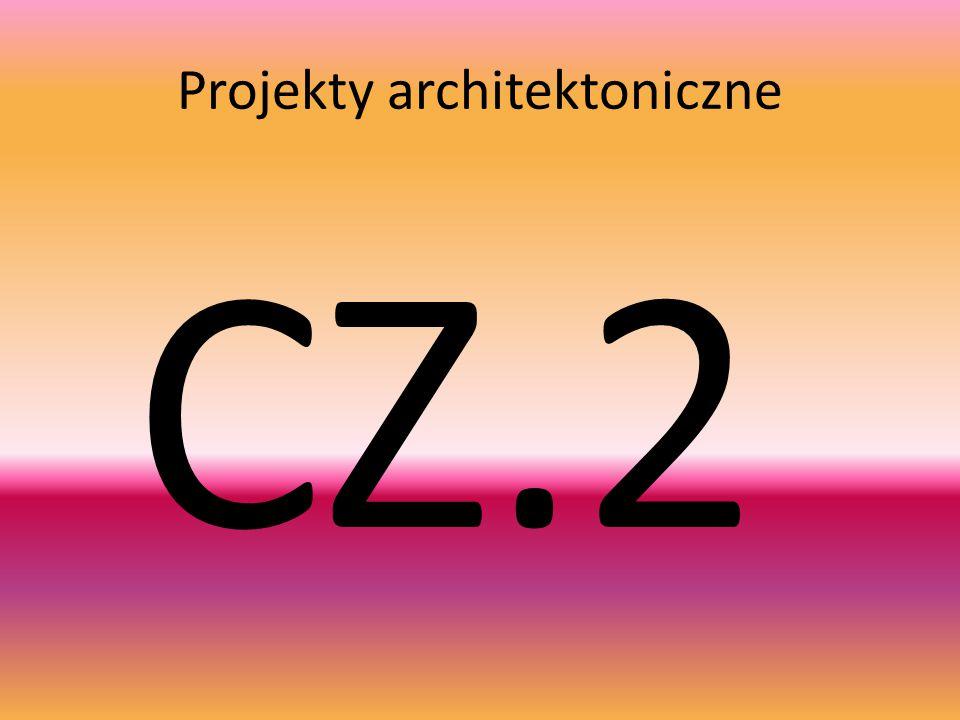 Projekty architektoniczne CZ.2