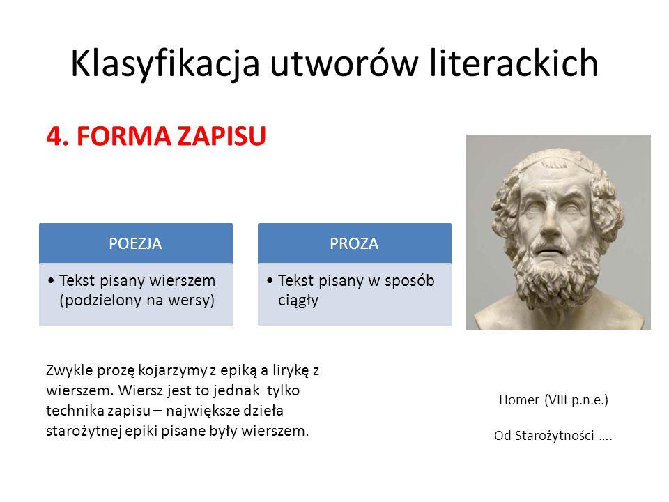 Klasyfikacja utworów literackich POEZJA Tekst pisany wierszem (podzielony na wersy) PROZA Tekst pisany w sposób ciągły Homer (VIII p.n.e.) Od Starożyt