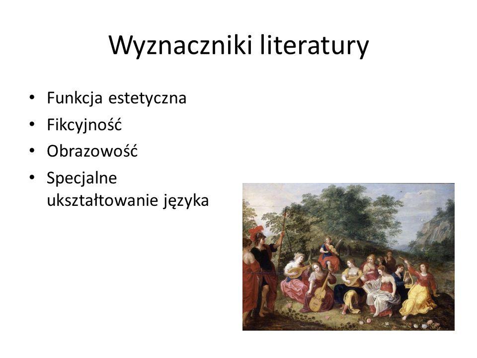 Wyznaczniki literatury Funkcja estetyczna Fikcyjność Obrazowość Specjalne ukształtowanie języka
