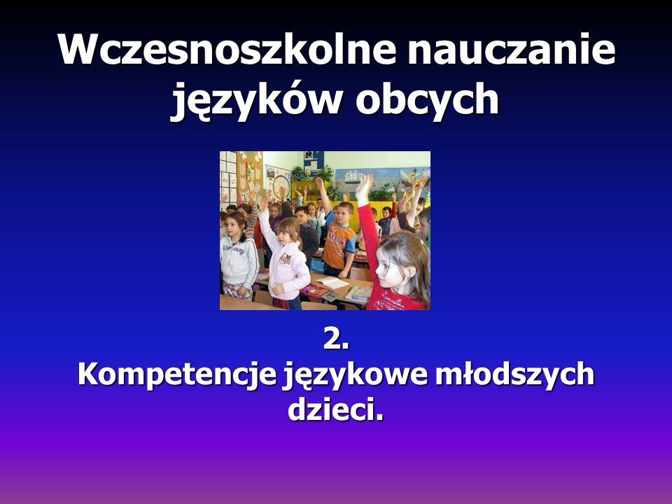 Wczesnoszkolne nauczanie języków obcych 2. Kompetencje językowe młodszych dzieci.