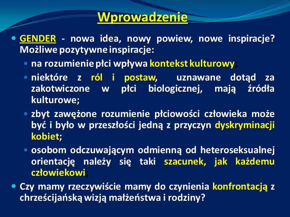 Wprowadzenie GENDER - nowa idea, nowy powiew, nowe inspiracje? Możliwe pozytywne inspiracje: GENDER - nowa idea, nowy powiew, nowe inspiracje? Możliwe