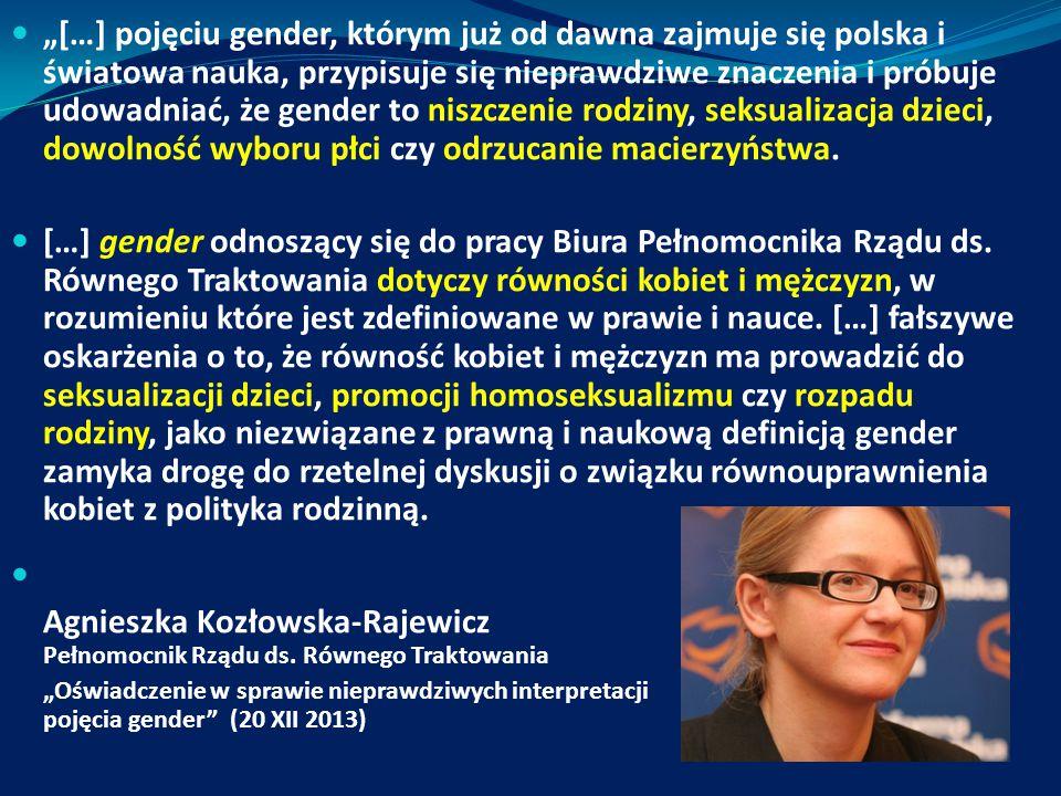 """""""[…] pojęciu gender, którym już od dawna zajmuje się polska i światowa nauka, przypisuje się nieprawdziwe znaczenia i próbuje udowadniać, że gender to"""