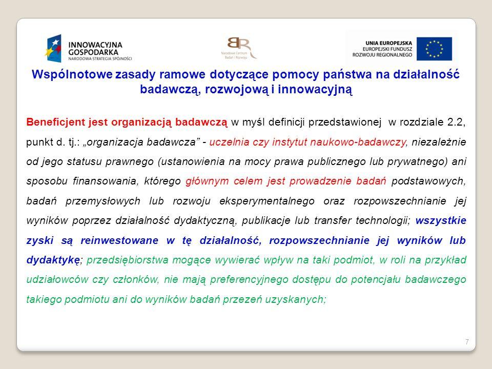 """8 Wspólnotowe zasady ramowe dotyczące pomocy państwa na działalność badawczą, rozwojową i innowacyjną Komercyjne wykorzystanie infrastruktury badawczej powinno odbywać się na zasadach rynkowych, gwarantujących, że poprzez sfinansowanie ze środków publicznych infrastruktury nie dojdzie do przekazania nieuzasadnionych """"korzyści ekonomicznych podmiotom gospodarczym tj.: 1) Zasady dostępu do infrastruktury badawczej będą jednakowe dla wszystkich użytkowników zewnętrznych."""