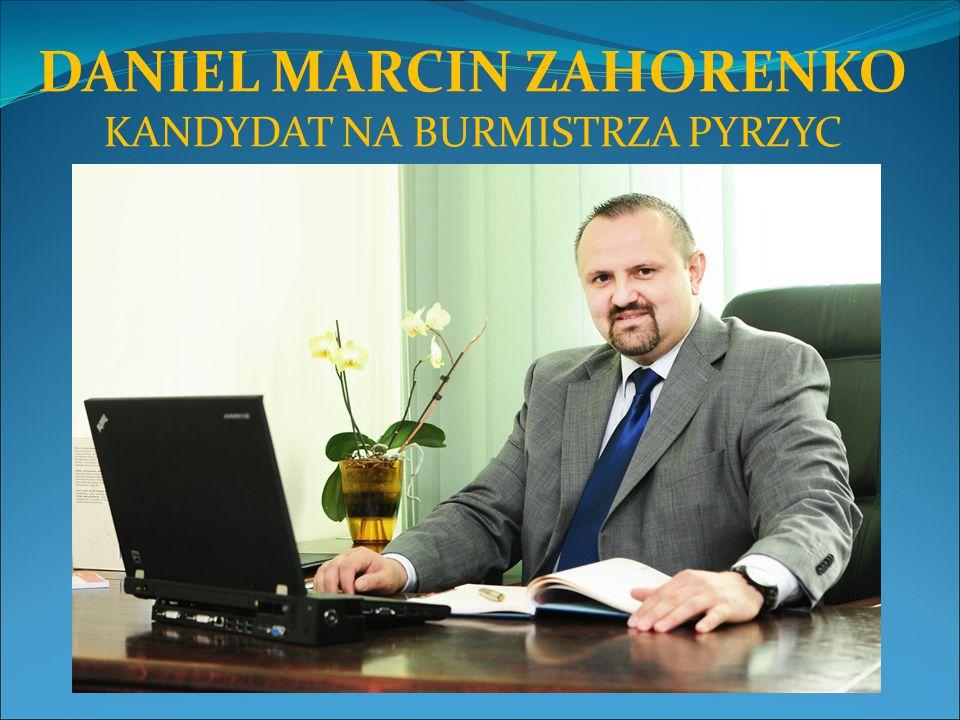 DANIEL MARCIN ZAHORENKO KANDYDAT NA BURMISTRZA PYRZYC