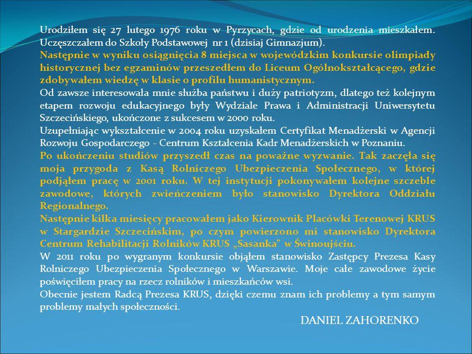 Urodziłem się 27 lutego 1976 roku w Pyrzycach, gdzie od urodzenia mieszkałem. Uczęszczałem do Szkoły Podstawowej nr 1 (dzisiaj Gimnazjum). Następnie w