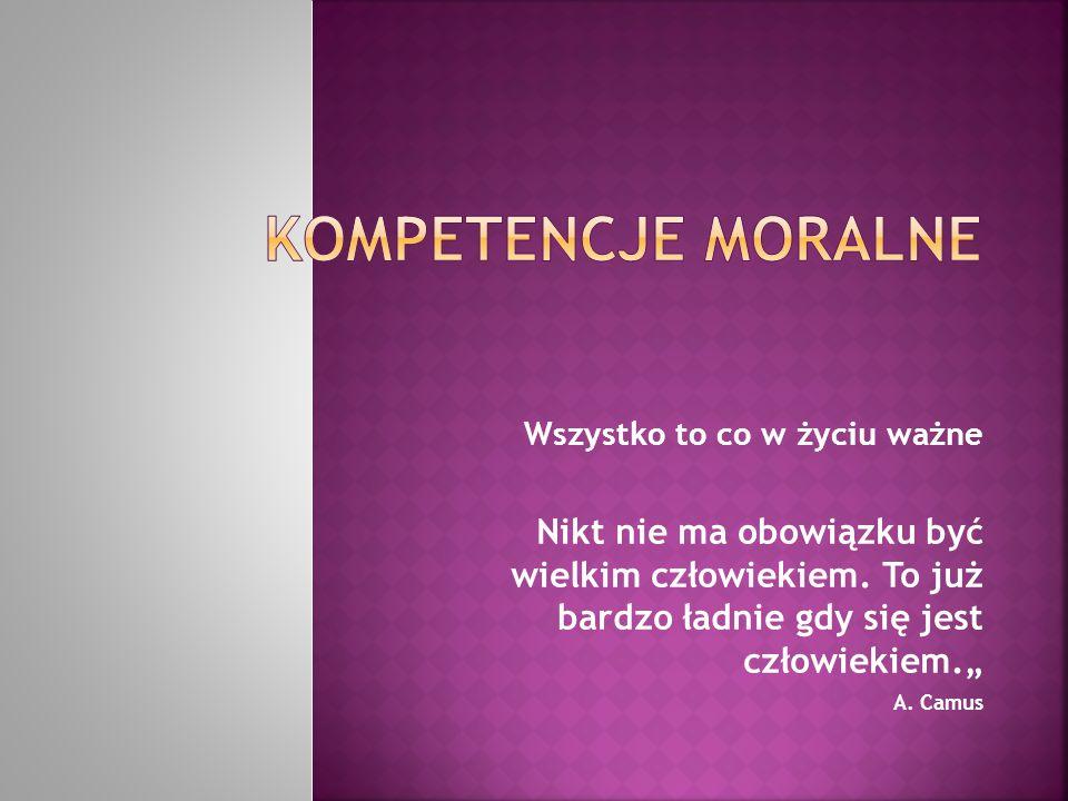 moralność to szczególny rodzaj inteligencji polegający na umiejętności odróżniania dobra od zła i na podążaniu za dobrem.