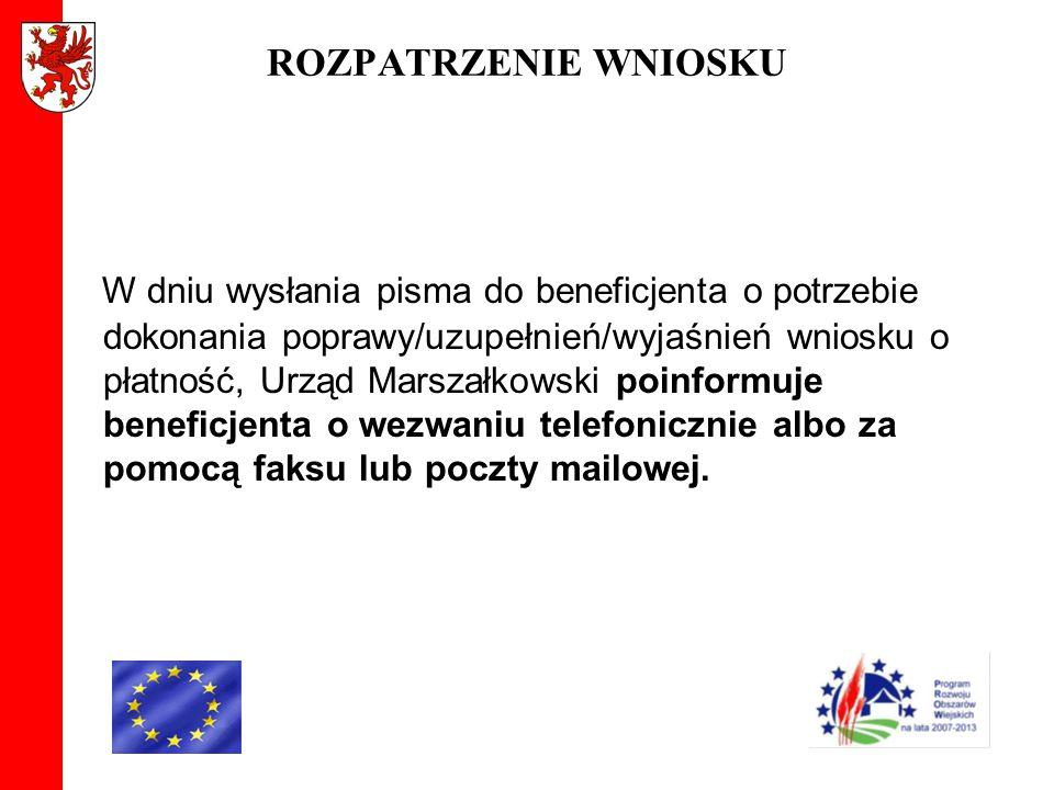 ROZPATRZENIE WNIOSKU W dniu wysłania pisma do beneficjenta o potrzebie dokonania poprawy/uzupełnień/wyjaśnień wniosku o płatność, Urząd Marszałkowski