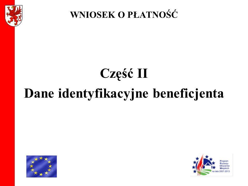 WNIOSEK O PŁATNOŚĆ Część II Dane identyfikacyjne beneficjenta