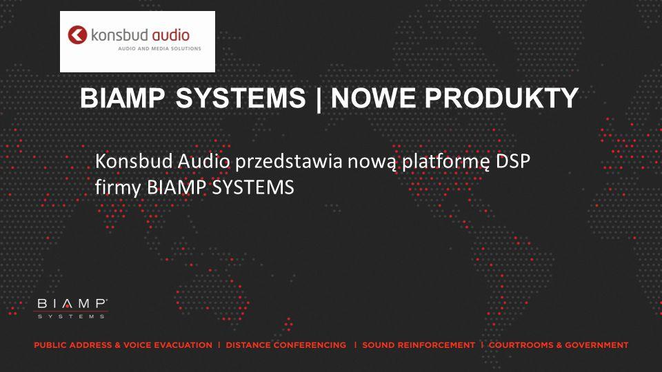 BIAMP SYSTEMS | NOWE PRODUKTY Konsbud Audio przedstawia nową platformę DSP firmy BIAMP SYSTEMS