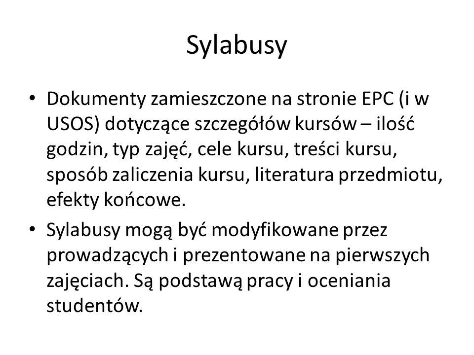 Sylabusy Dokumenty zamieszczone na stronie EPC (i w USOS) dotyczące szczegółów kursów – ilość godzin, typ zajęć, cele kursu, treści kursu, sposób zali