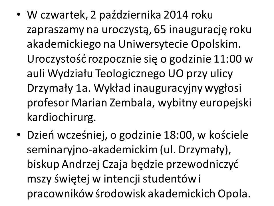 W czwartek, 2 października 2014 roku zapraszamy na uroczystą, 65 inaugurację roku akademickiego na Uniwersytecie Opolskim. Uroczystość rozpocznie się