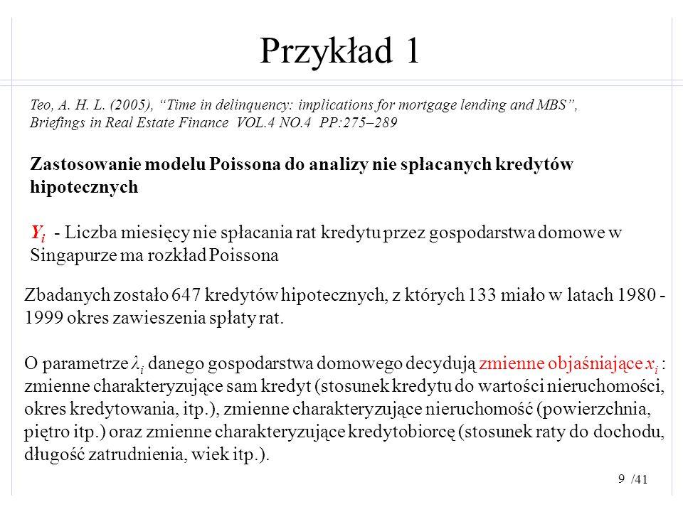 """/41 Przykład 1 Zastosowanie modelu Poissona do analizy nie spłacanych kredytów hipotecznych Teo, A. H. L. (2005), """"Time in delinquency: implications f"""
