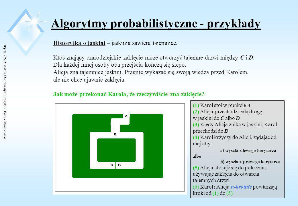 Wydz. BMiP Zakład Matematyki i Fizyki - Marek Malinowski Algorytmy probabilistyczne - modele