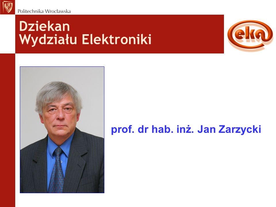 Dziekan Wydziału Elektroniki prof. dr hab. inż. Jan Zarzycki