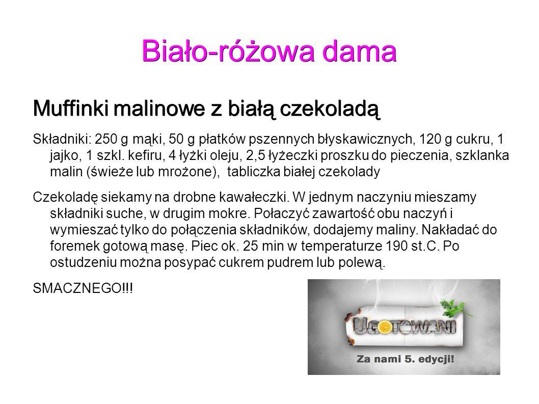 Biało-różowa dama Muffinki malinowe z białą czekoladą Składniki: 250 g mąki, 50 g płatków pszennych błyskawicznych, 120 g cukru, 1 jajko, 1 szkl.