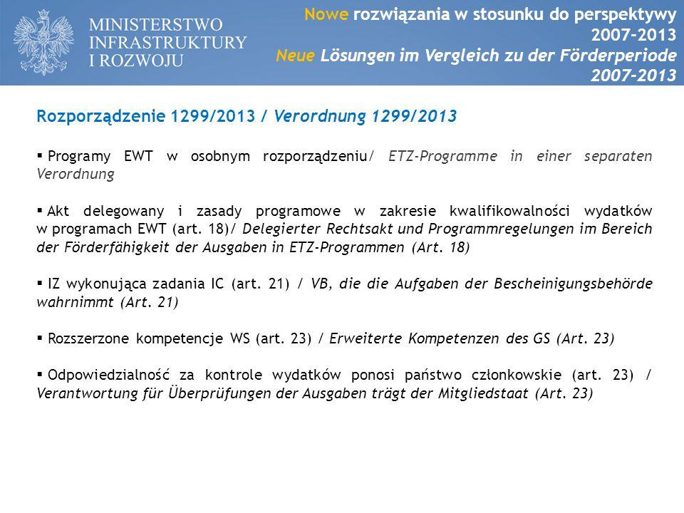 Rozporządzenie 1299/2013 / Verordnung 1299/2013  Programy EWT w osobnym rozporządzeniu/ ETZ-Programme in einer separaten Verordnung  Akt delegowany i zasady programowe w zakresie kwalifikowalności wydatków w programach EWT (art.