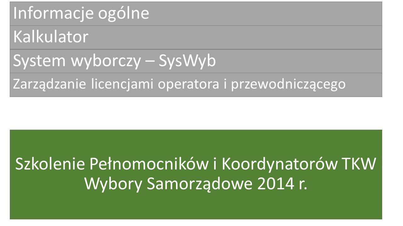 Kalkulator Szkolenie Pełnomocników i Koordynatorów TKW Wybory Samorządowe 2014 r.