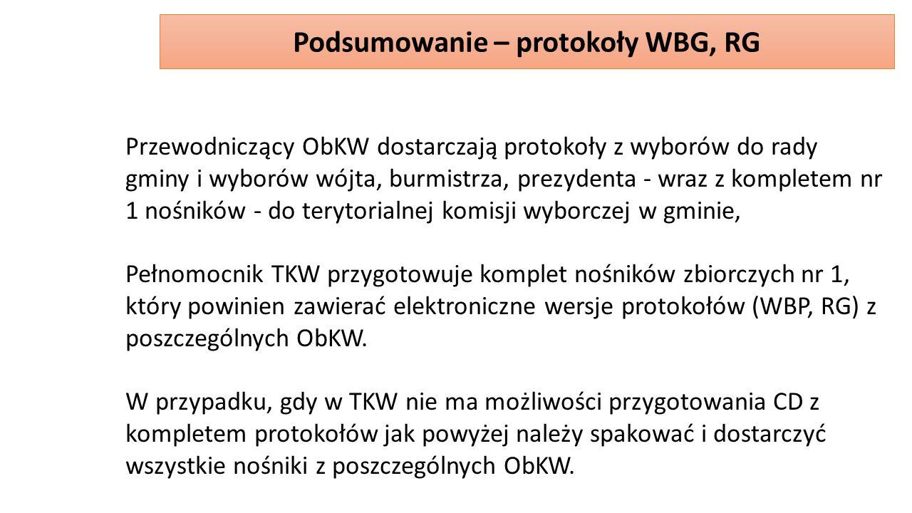 Przewodniczący ObKW dostarczają protokoły z wyborów do rady gminy i wyborów wójta, burmistrza, prezydenta - wraz z kompletem nr 1 nośników - do terytorialnej komisji wyborczej w gminie, Pełnomocnik TKW przygotowuje komplet nośników zbiorczych nr 1, który powinien zawierać elektroniczne wersje protokołów (WBP, RG) z poszczególnych ObKW.