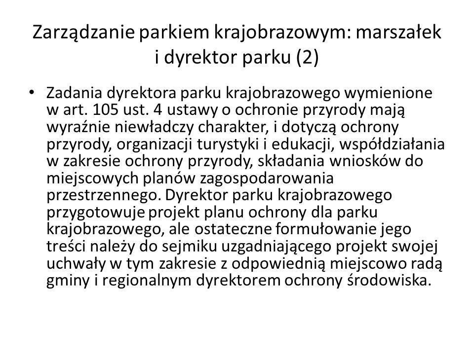 Zarządzanie parkiem krajobrazowym: marszałek i dyrektor parku (2) Zadania dyrektora parku krajobrazowego wymienione w art. 105 ust. 4 ustawy o ochroni