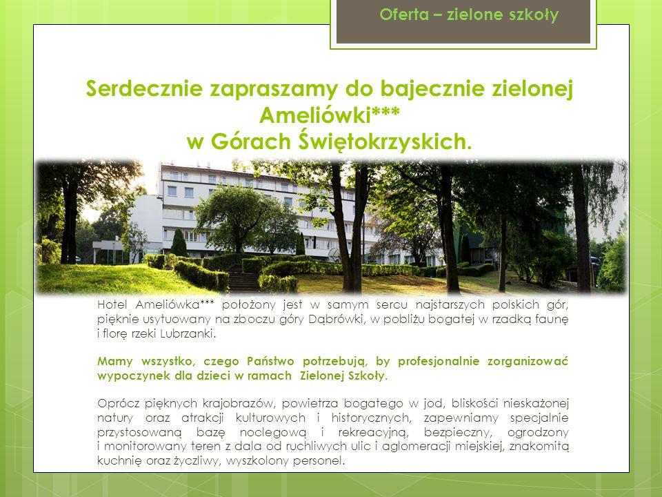 Serdecznie zapraszamy do bajecznie zielonej Ameliówki*** w Górach Świętokrzyskich.