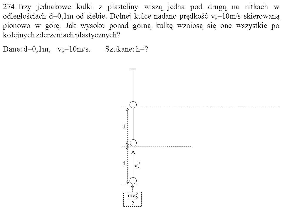 vovo d d 0 v v1v1 mv = 2mv 1 0 0 v 11 0 0 2mv 11 = 3mv 2 3mgh h v2v2