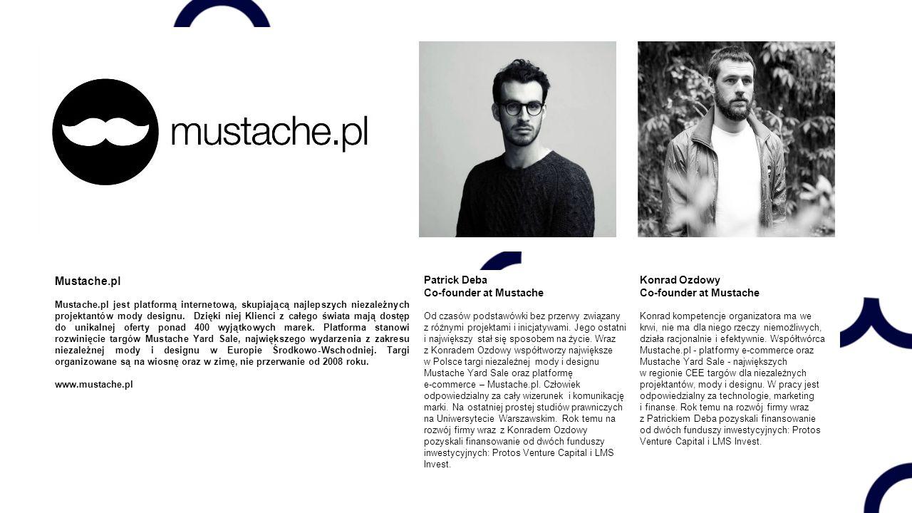 Mustache.pl Mustache.pl jest platformą internetową, skupiającą najlepszych niezależnych projektantów mody designu.