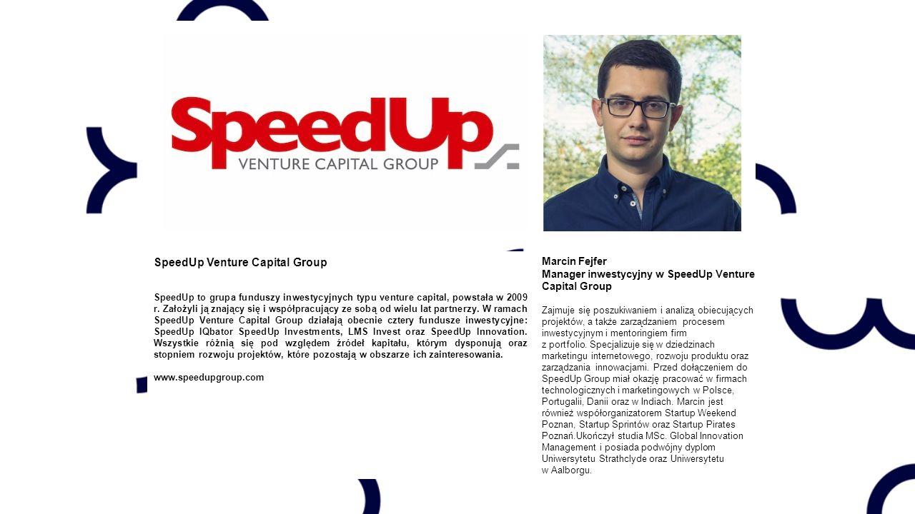 SpeedUp Venture Capital Group SpeedUp to grupa funduszy inwestycyjnych typu venture capital, powstała w 2009 r.