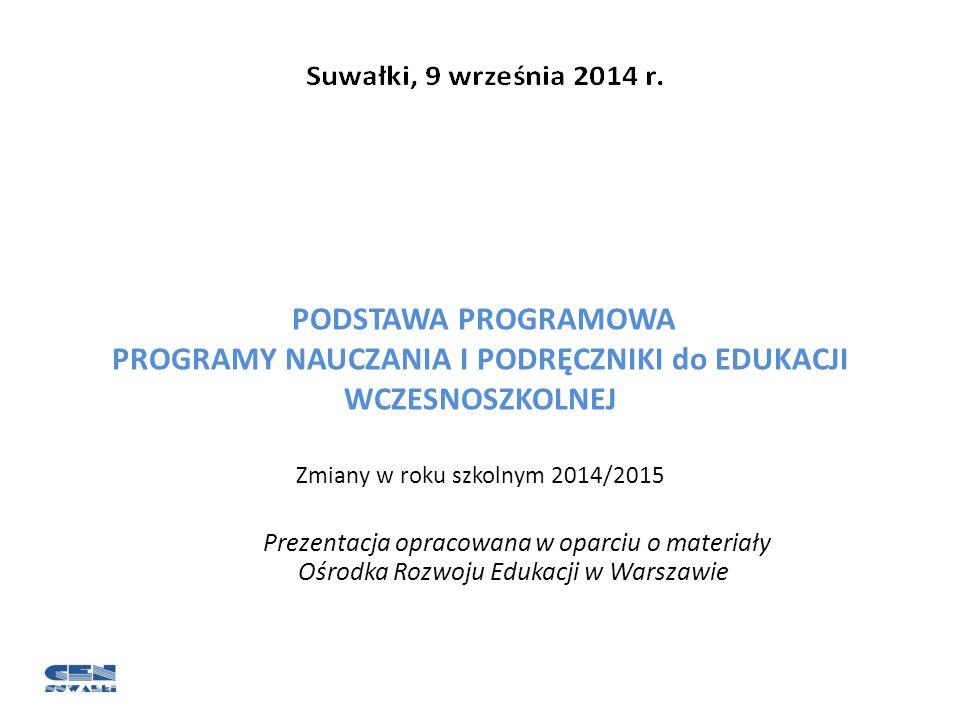 Nowelizacja rozporządzenia Ministra Edukacji Narodowej w sprawie podstawy programowej wychowania przedszkolnego oraz kształcenia ogólnego w poszczególnych typach szkół (rozporządzenie zostało podpisane przez Ministra Edukacji Narodowej 30 maja 2014 r., Dz.