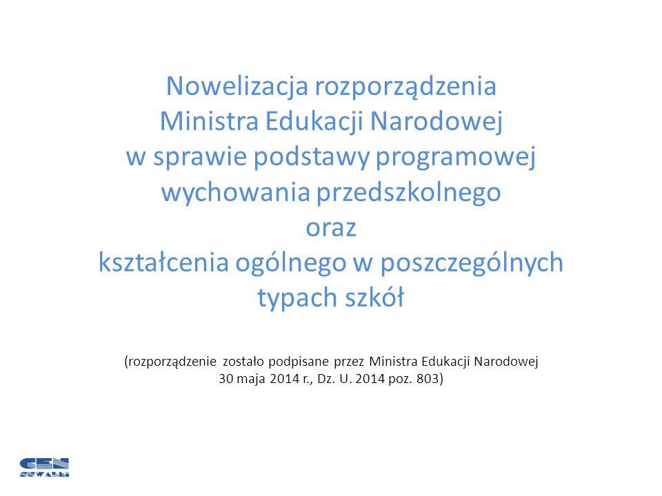 Nowelizacja rozporządzenia Ministra Edukacji Narodowej w sprawie podstawy programowej Obszary zmian: I.