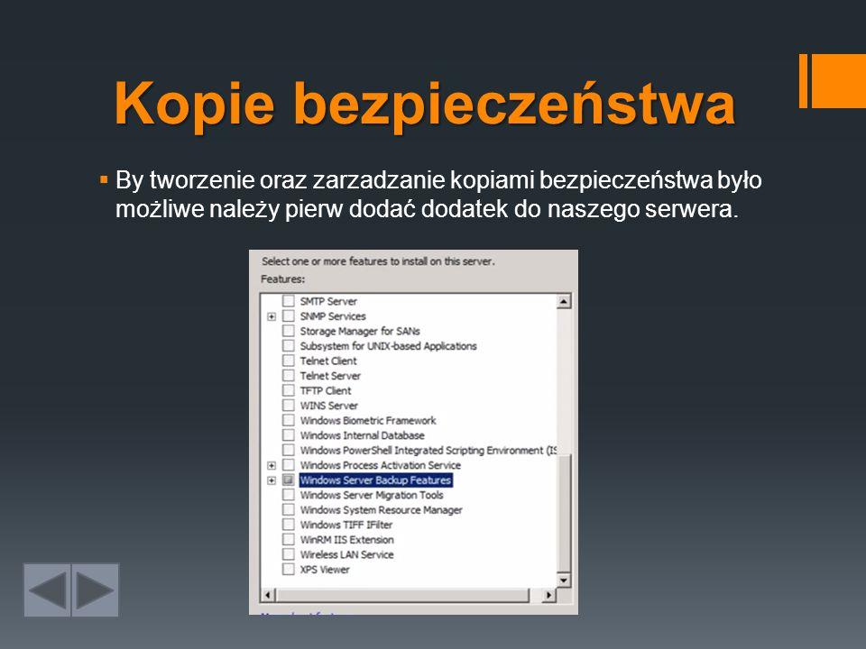 Kopie bezpieczeństwa  By tworzenie oraz zarzadzanie kopiami bezpieczeństwa było możliwe należy pierw dodać dodatek do naszego serwera.