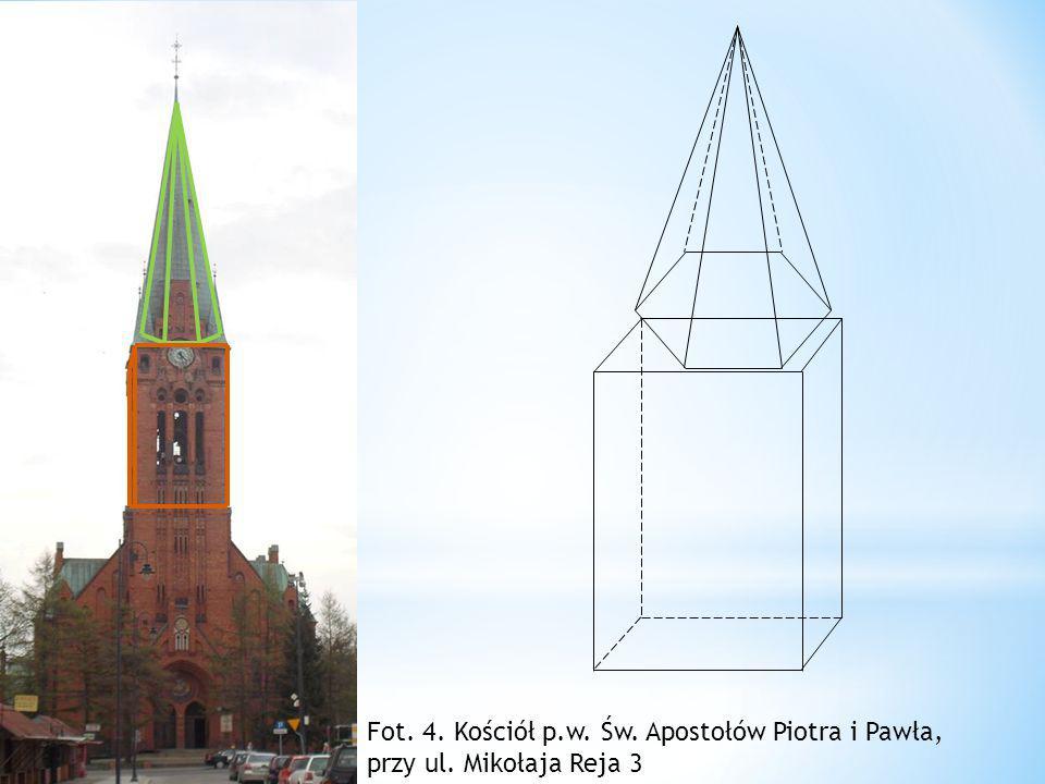 Fot. 4. Kościół p.w. Św. Apostołów Piotra i Pawła, przy ul. Mikołaja Reja 3