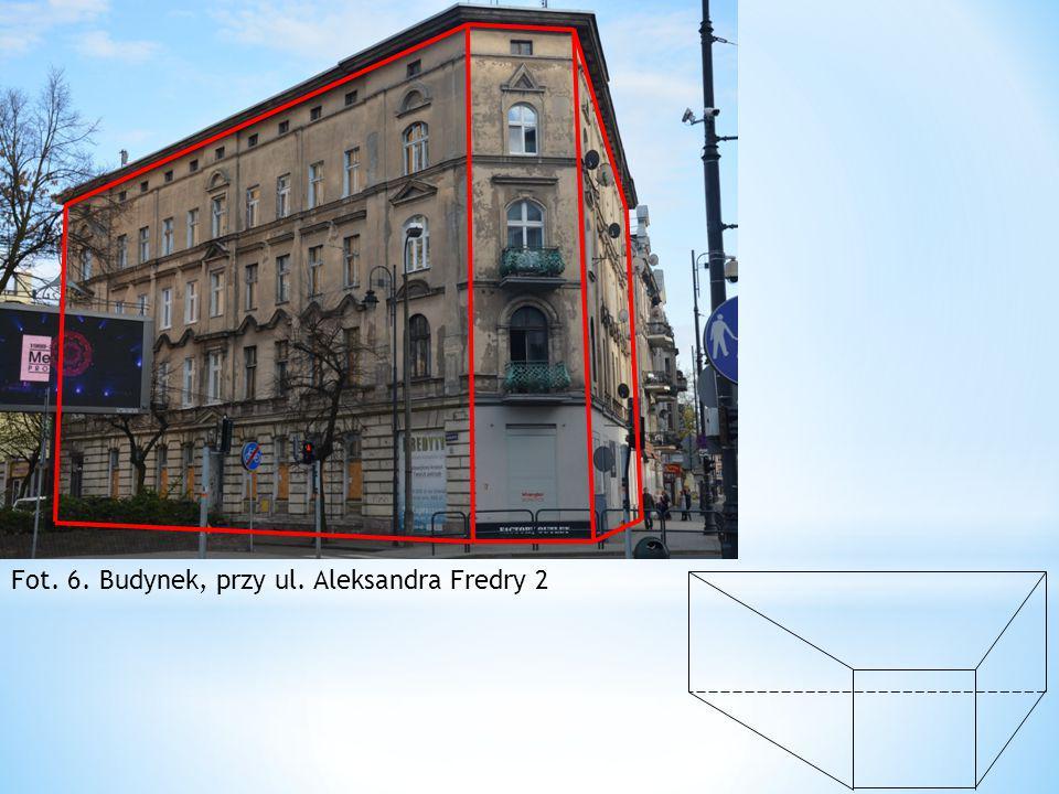Fot. 6. Budynek, przy ul. Aleksandra Fredry 2
