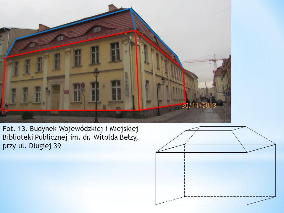 Fot. 13. Budynek Wojewódzkiej i Miejskiej Biblioteki Publicznej im. dr. Witolda Bełzy, przy ul. Długiej 39